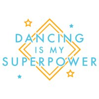 Dancing Is My Superpower